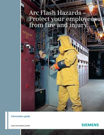 Arc Flash Hazards – Protect your employees from fire and ... - Siemens