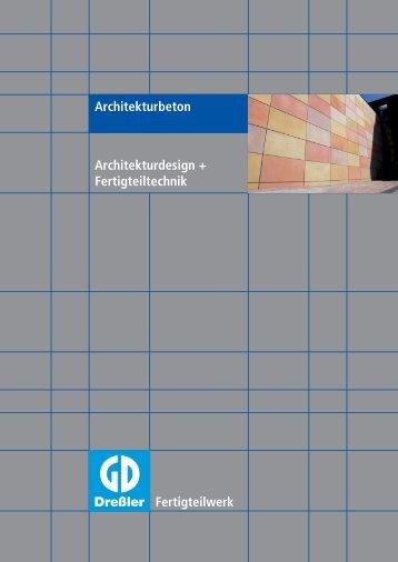 Architekturdesign + Fertigteiltechnik Architekturbeton - Dreßler-Bau