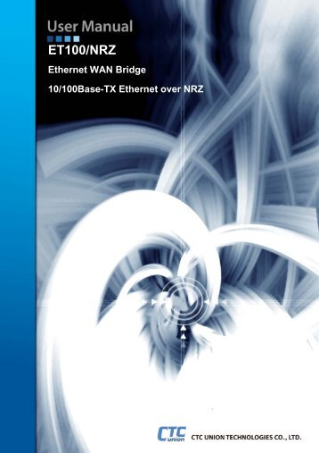 ET100/NRZ User Manual - CTC Union Technologies Co.,Ltd.