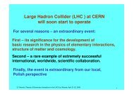 Large Hadron Collider (LHC ) at CERN will soon start to operate