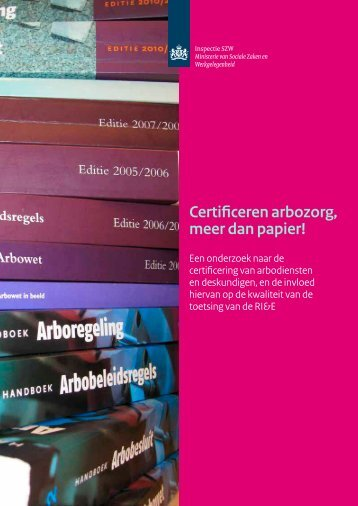 Certificeren arbozorg, meer dan papier!' (pdf) - Rijksoverheid.nl
