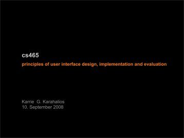 Karrie G. Karahalios 10. September 2008 principles of user interface ...