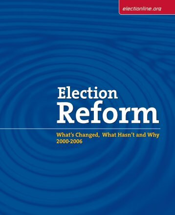 What's Changed, What Hasn't and Why: Election Reform 2000-2006