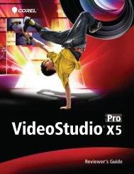 Corel VideoStudio Pro X5 Reviewer's Guide - Corel Corporation