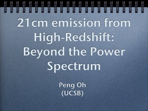21cm emission from High-Redshift: Beyond the Power ... - cosmo 06