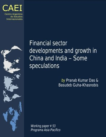 Financial sector developments and growth in China and India ... - CAEI