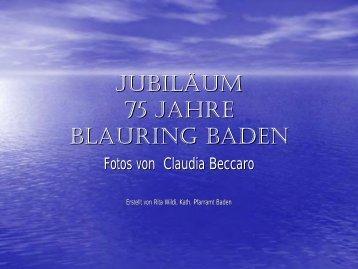 JUBILÄUM 75 JAHRE BLAURING BADEN