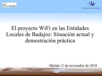 El proyecto WiFi en las Entidades Locales de Badajoz: Situación ...