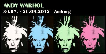 ANDY WARHOL - Stadtmarketing Amberg