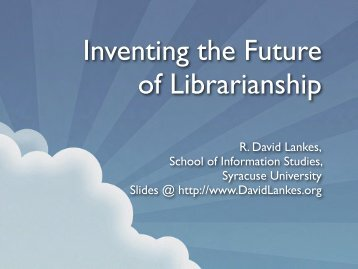 The Mission of Librarians is to Improve Society through Facilitating