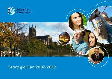Strategic Plan 2007-2012 - University of Worcester