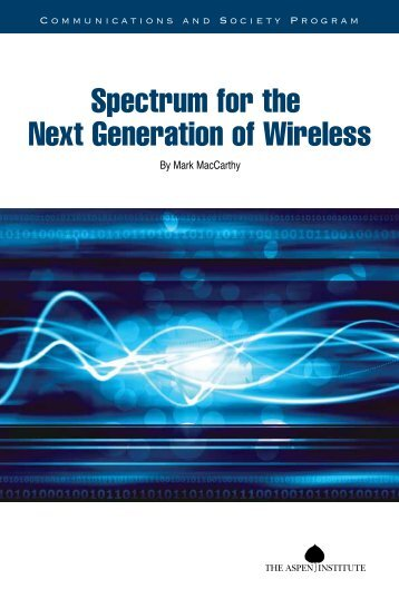 Spectrum for the Next Generation of Wireless - Aspen Institute