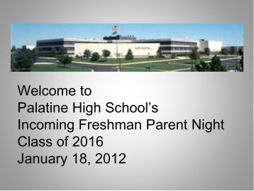 Welcome to Incoming Freshman Parent Night - Palatine High School