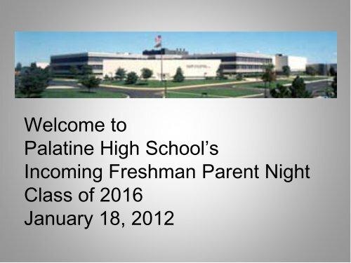 Welcome to Incoming Freshman Parent Night - Palatine High School