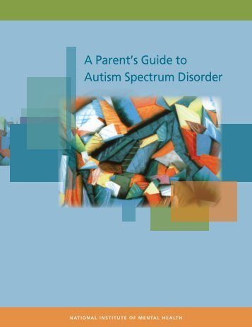 A Parent's Guide to Autism Spectrum Disorder - NIMH - National ...