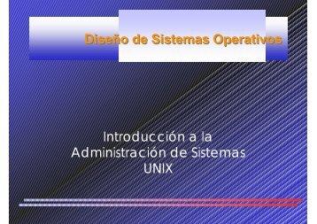 Diseño de Sistemas Operativos Introducción a la Administración de ...