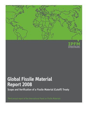 Global Fissile Material Report 2008: Scope and Verification of a ...