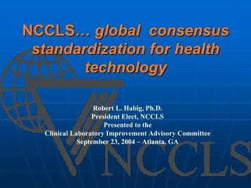 NCCLS… global consensus standardization for health technology