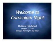 Welcome to Curriculum Night - Elk Grove High School
