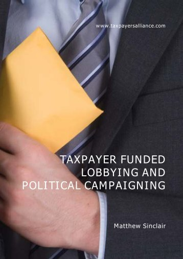 Taxpayer funded lobbying and political campaigning