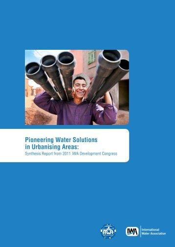 Pioneering Water Solutions in Urbanising Areas: - IWA