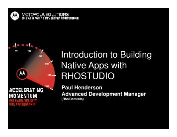Introduction to Building Native Apps with RHOSTUDIO - Motorola ...