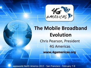 The Mobile Broadband Evolution - 4G Americas