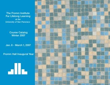 Fromm Institute Winter 2007 Course Catalog - University of San ...