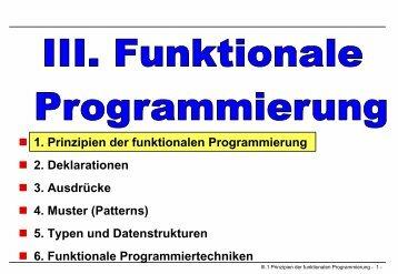 1. Prinzipien der funktionalen Programmierung 2. Deklarationen 3 ...