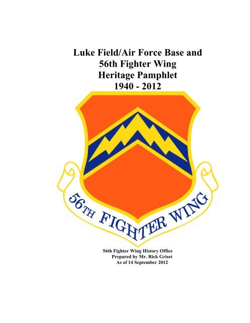 Luke Field/Air Force Base and 56th Fighter Wing Heritage Pamphlet ...