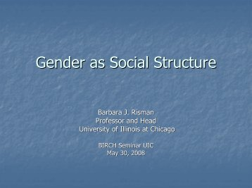 Gender as Social Structure: - University of Illinois at Chicago