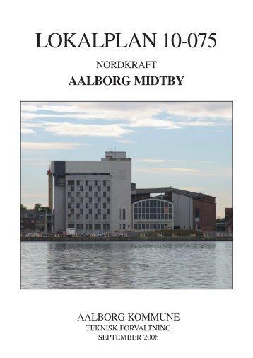 Lokalplan 10-075. Nordkraft, Aalborg Midtby - Aalborg Kommune