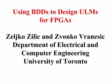 Using BDDs to Design ULMs for FPGAs. - Electrical & Computer ...