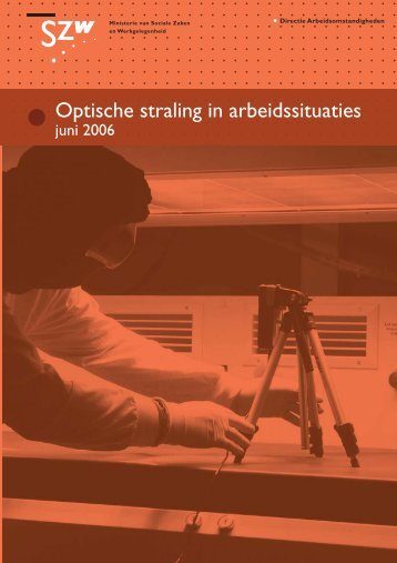 Optische straling in arbeidssituaties - Inspectie SZW