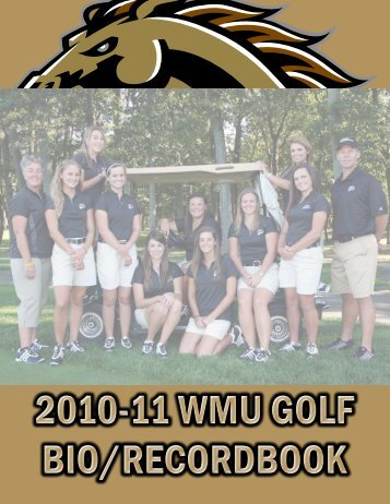 2010-11 WMU Golf Bio/Record Book - Western Michigan University ...