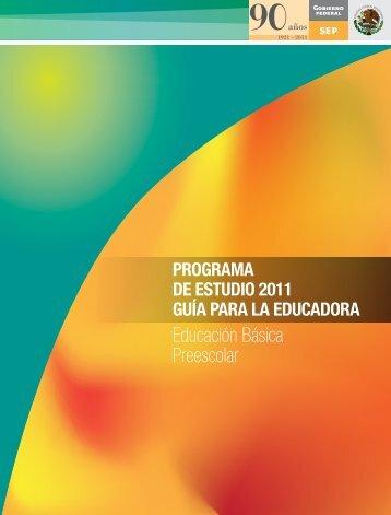 Programa de estudio 2011 / Guía para la educadora - Reforma ...