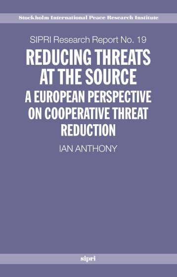 REDUCING THREATS AT THE SOURCE - Publications - SIPRI
