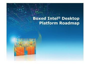 Boxed Intel® Desktop Platform Roadmap