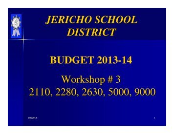 JERICHO SCHOOL DISTRICT BUDGET 2013-14 Workshop # 3 ...