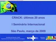 CRACK: últimos 20 anos I Seminário Internacional São ... - Unifesp