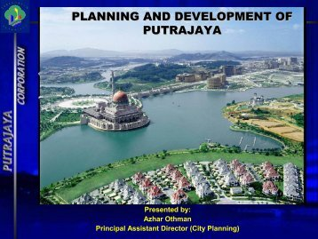 PLANNING AND DEVELOPMENT OF PUTRAJAYA - Forum for Urban Future in ...