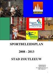 SPORTBELEIDSPLAN 2008 - 2013 STAD ZOUTLEEUW