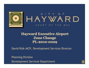 Hayward Executive Airport Zone Change PL-2010-0029 David Rizk ...