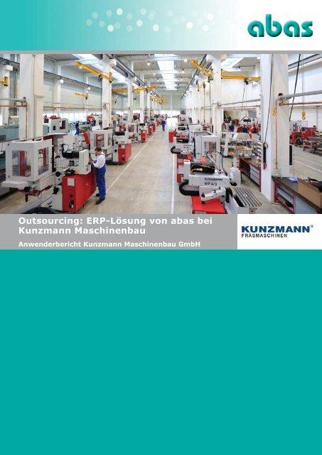 Outsourcing: ERP-Lösung von abas bei Kunzmann Maschinenbau ...