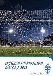 EROTUOMARITARKKAILIJAN KÄSIKIRJA 2013 - Suomen Palloliitto