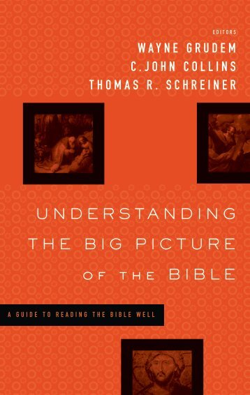 Understanding the Big Picture of the Bible - Monergism Books