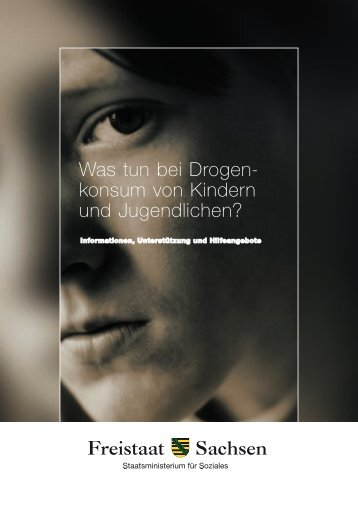 Was tun bei Drogen - Publikationen - Freistaat Sachsen