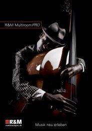 R&M MultiroomPRO Musik neu erleben - Homewiring.ch