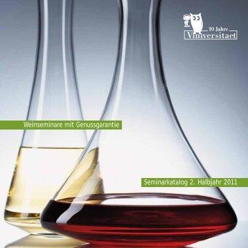 Seminarkatalog 2. Halbjahr 2011 Weinseminare mit Genussgarantie