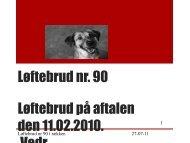 Løftebrud nr. 90 Løftebrud på aftalen den 11.02.2010. Vedr ...